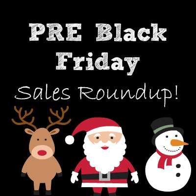 pre-black-friday-sales-roundup